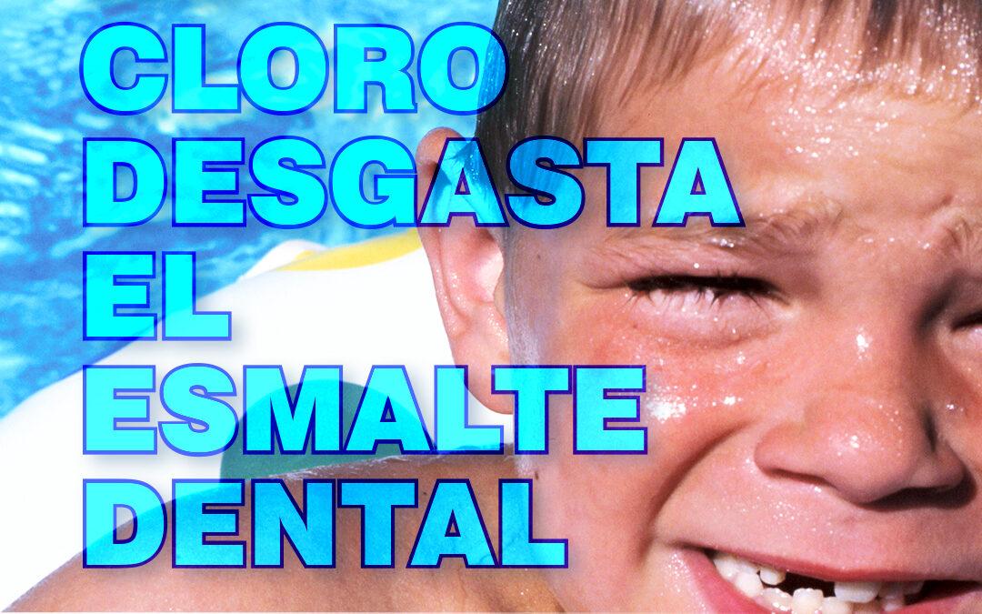 El cloro desgasta el esmalte dental